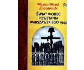 Szczegóły książki ŚWIAT WOBEC POWSTANIA WARSZAWSKIEGO 1944