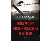 Szczegóły książki JEŃCY WOJNY POLSKO - ROSYJSKIEJ 1919 - 1920