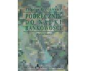 Szczegóły książki PODRĘCZNIK DO NAUKI BANKOWOŚCI
