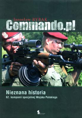 COMMANDO.PL - NIEZNANA HISTORIA 62. KOMPANII SPECJALNEJ WOJSKA POLSKIEGO