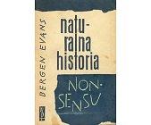 Szczegóły książki NATURALNA HISTORIA NONSENSU