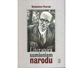 Szczegóły książki LITERATURA SUMIENIEM NARODU