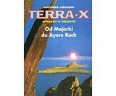 Szczegóły książki TERRA - X. WYPRAWY W NIEZNANE. OD MAJORKI DO AYERS ROCK
