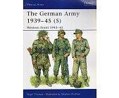 Szczegóły książki THE GERMAN ARMY 1939-45 (5) : WESTERN FRONT 1943-45 (OSPREY PUBLISHING)