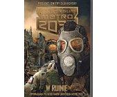 Szczegóły książki W RUINIE (UNIWERSUM METRO 2033)
