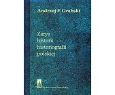 Szczegóły książki ZARYS HISTORII HISTORIOGRAFII POLSKIEJ