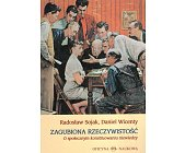 Szczegóły książki ZAGUBIONA RZECZYWISTOŚĆ. O SPOŁECZNYM KONSTRUOWANIU NIEWIEDZY