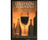 Szczegóły książki LEKSYKON ALKOHOLI