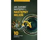 Szczegóły książki JAK ZAROBIĆ NASTĘPNY I... NASTĘPNY MILION