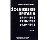 Szczegóły książki ŻOŁNIERSKIE EPITAFIA - TOM 1