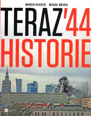 TERAZ '44 HISTORIE