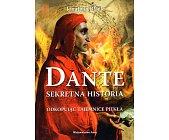 Szczegóły książki DANTE. SEKRETNA HISTORIA - ODKOPUJĄC TAJEMNICE PIEKŁA