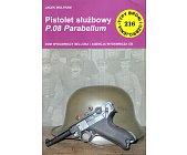 Szczegóły książki PISTOLET SŁUŻBOWY P.08 PARABELLUM