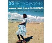 Szczegóły książki LE SENAT PRESENTE: 20 PHOTOGRAPHES POUR LES 20 ANS DE REPORTERS SANS FRONTIERES