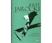 Szczegóły książki JERZY JAROCKI - BIOGRAFIA