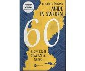 Szczegóły książki MADE IN SWEDEN. 60 SŁÓW, KTÓRE STWORZYŁY NARÓD