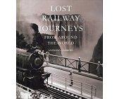 Szczegóły książki LOST RAILWAY JOURNEYS. FROM AROUND THE WORLD
