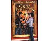 Szczegóły książki OKSA POLLOCK - TOM 2 - LAS ZABŁĄKANYCH