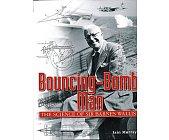 Szczegóły książki BOUNCING-BOMB MAN: THE SCIENCE OF SIR BARNES WALLIS - IAIN MURRAY