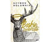 Szczegóły książki BOSKIE ZWIERZĘTA