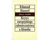 Szczegóły książki KRYZYS EUROPEJSKIEGO CZŁOWIECZEŃSTWA A FILOZOFIA