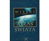 Szczegóły książki WIELKI ATLAS ŚWIATA