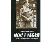 Szczegóły książki NOC I MGŁA - NIEMCY W OKRESIE HITLEROWSKIM