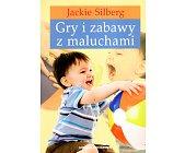 Szczegóły książki GRY I ZABAWY Z MALUCHAMI
