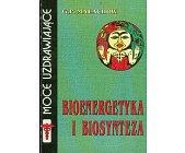 Szczegóły książki BIOENERGETYKA I BIOSYNTEZA