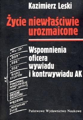 Znalezione obrazy dla zapytania Kazimierz Leski : Życie niewłaściwie urozmaicone - Wspomnienia oficera wywiadu i kontrwywiadu AK
