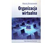 Szczegóły książki ORGANIZACJA WIRTUALNA