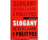 Szczegóły książki SLOGANY W REKLAMIE I POLITYCE
