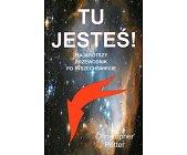 Szczegóły książki TU JESTEŚ. NAJKRÓTSZY PRZEWODNIK PO WSZECHŚWIECIE