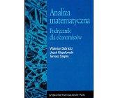 Szczegóły książki ANALIZA MATEMATYCZNA,PODRĘCZNIK DLA EKONOMISTÓW