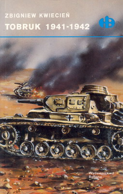 TOBRUK 1941-1942 (HISTORYCZNE BITWY)