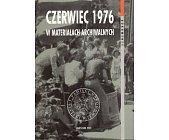 Szczegóły książki CZERWIEC 1976 W MATERIAŁACH ARCHIWALNYCH