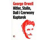 Szczegóły książki HITLER, STALIN, DALI I CZERWONY KAPTUREK