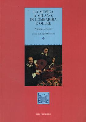 LA MUSICA A MILANO, IN LOMBARDIA E OLTRE - VOL 2
