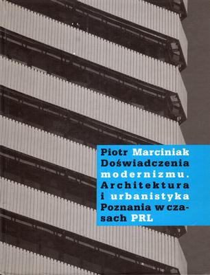 DOŚWIADCZENIA MODERNIZMU. ARCHITEKTURA I URBANISTYKA POZNANIA...