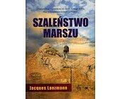 Szczegóły książki SZALEŃSTWO MARSZU