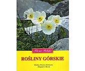 Szczegóły książki FLORA POLSKI - ROŚLINY GÓRSKIE