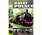 Szczegóły książki HISTORIA KOLEI W POLSCE