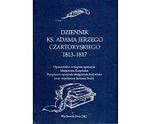 Szczegóły książki DZIENNIK KS. ADAMA JERZEGO CZARTORYSKIEGO 1813 - 1817