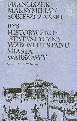 RYS HISTORYCZNO-STATYSTYCZNY WZROSTU I STANU MIASTA WARSZAWY (BIBLIOTEKA SYRENKI)