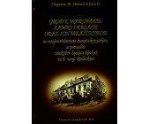 Szczegóły książki GRODY, WAROWNIE, ZAMKI I PAŁACE ORAZ ICH WŁAŚCICIELE W....
