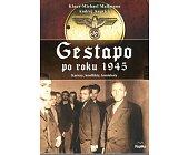 Szczegóły książki GESTAPO PO ROKU 1945. KARIERY, KONFLIKTY, KONTEKSTY