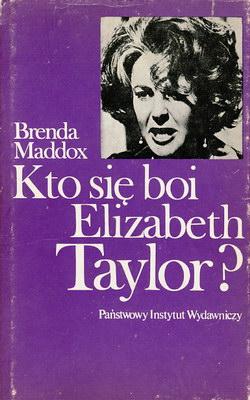 KTO SIĘ BOI ELIZABETH TAYLOR?