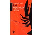 Szczegóły książki RAK. ANTROPOLOGICZNE STUDIUM PRAKTYK I NARRACJI
