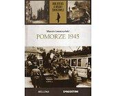Szczegóły książki POMORZE 1945