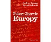 Szczegóły książki POLSCY OJCOWIE EUROPY
